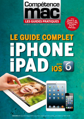 Booklet's front page - Comp�tence Mac - Les Guides Pratiques #4 : Le Guide complet iPhone iPad avec iOS 6