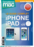 Comp�tence Mac 32 : Le Guide Complet iPhone & iPad avec iOS 7