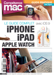 Compétence Mac 45 • Le guide complet iPhone iPad Apple Watch avec iOS 9