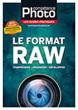 Comp�tence Photo - Les Guides Pratiques : Le format Raw 2e �dition