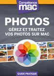 Comp�tence Mac � Photos � G�rez et traitez vos photos sur Mac (ebook)