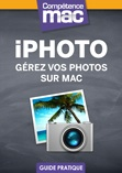 Comp�tence Mac � iPhoto - G�rez vos photos sur Mac (ebook)