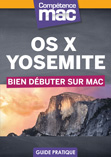Comp�tence Mac �  OS X Yosemite � Bien d�buter sur Mac (ebook)