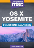 Comp�tence Mac �  OS X Yosemite � Fonctions avanc�es (ebook)